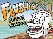 graphic image of animated toilet in outdoor scene with the words 'Flushie's Summer Vacation' as a title; link for funny animation; opens in new window