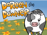 graphic image of cow in field, words say 'Doreen the Downer'; link for funny animation/video; opens in new window