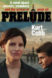book cover for Prelude, by Kurt Cobb, 11/10/2010
