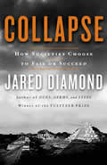 book cover for Collapse, by Jared Diamond, 12/29/2004; click to view on Amazon dot com