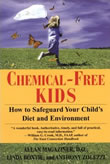 book cover for Chemical-Free Kids: How to Safeguard Your Child's Diet and Environment, by Magaziner, Bonvie, and Zolezzi , 8/3/2003; click to view on Amazon dot com