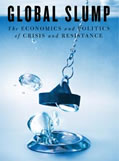 picture of book cover - Global Slump: The Economics and Politics of Crisis and Resistance