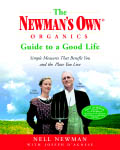book cover for The Newman's Own Organics Guide to a Good Life: Simple Measures That Benefit You and the Place You Live, by Nell Newman, Joseph D'Agnese, 3/1/2003; click to view on Amazon dot com