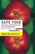 book cover for Safe Food: Bacteria, Biotechnology, and Bioterrorism, by Marion Nestle, 3/3/2003; click to view on Amazon dot com