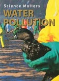 book cover for Water Pollution: (Science Matters series), by Melanie Ostopowich, 6/1/2005; click to view on Amazon dot com