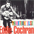 album cover for Eddie Cochran, Somethin' Else - The Fine Lookin' Hits of Eddie Cochran