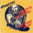 album cover for Too Old to Rock: Too Young Die [Remastered, with bonus tracks], by Jethro Tull; click to check out reviews and clips on amazon